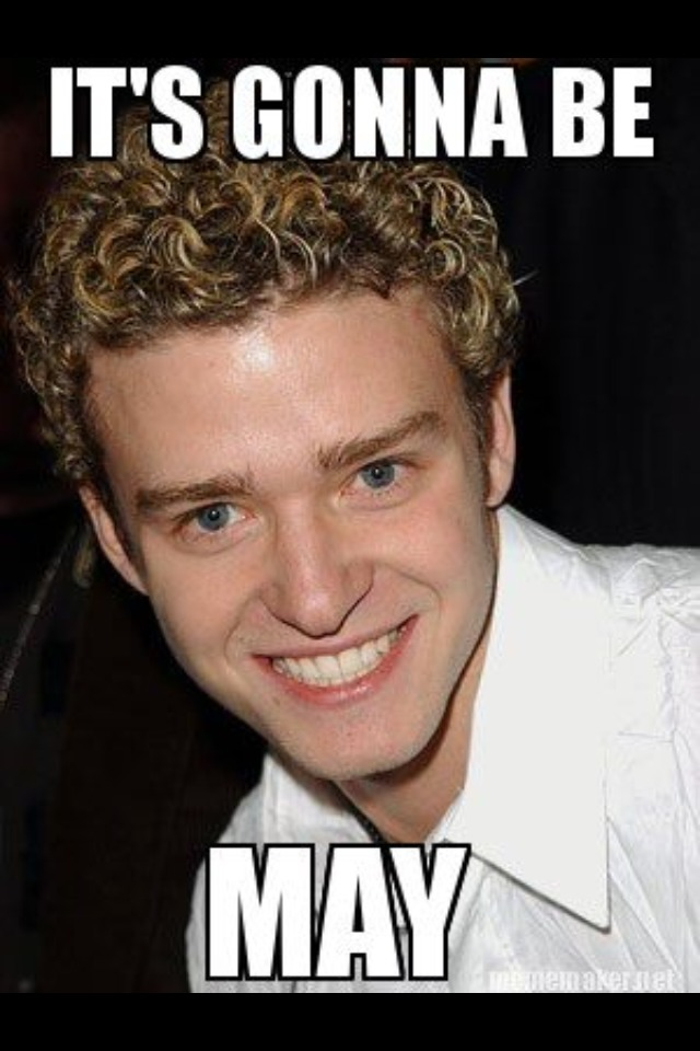 gonna be may